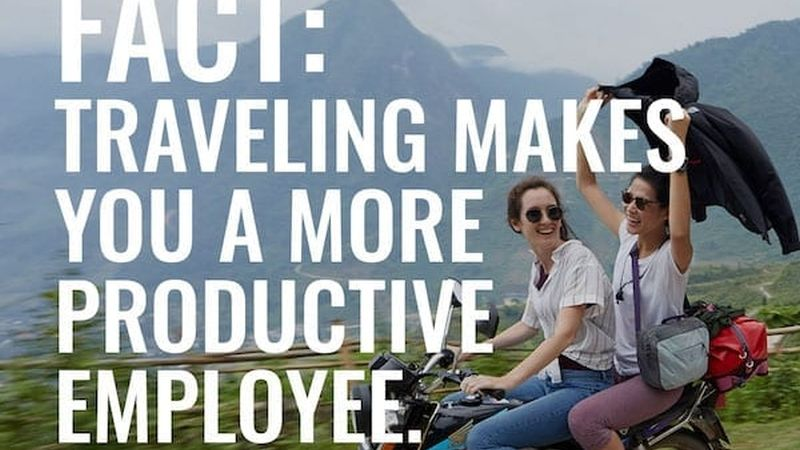 There are so many benefits to traveling — tell your boss!