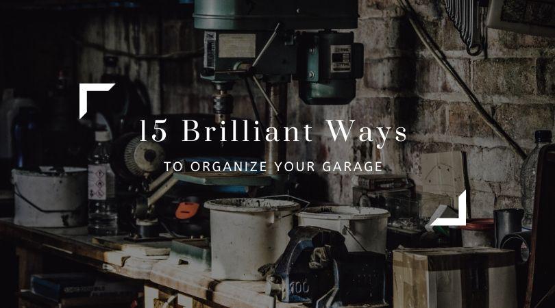 15 Brilliant Ways to Organize Your Garage