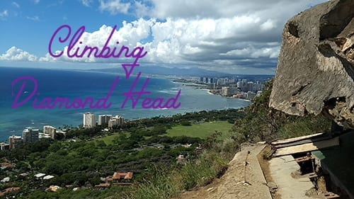 Video guide and tips on hiking to the top of Diamond Head in Hawaii